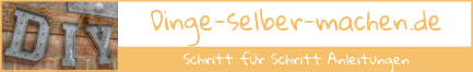 DIY Anleitungen auf www.dinge-selber-machen.de