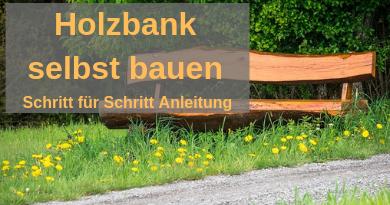 Holzbank selbst bauen