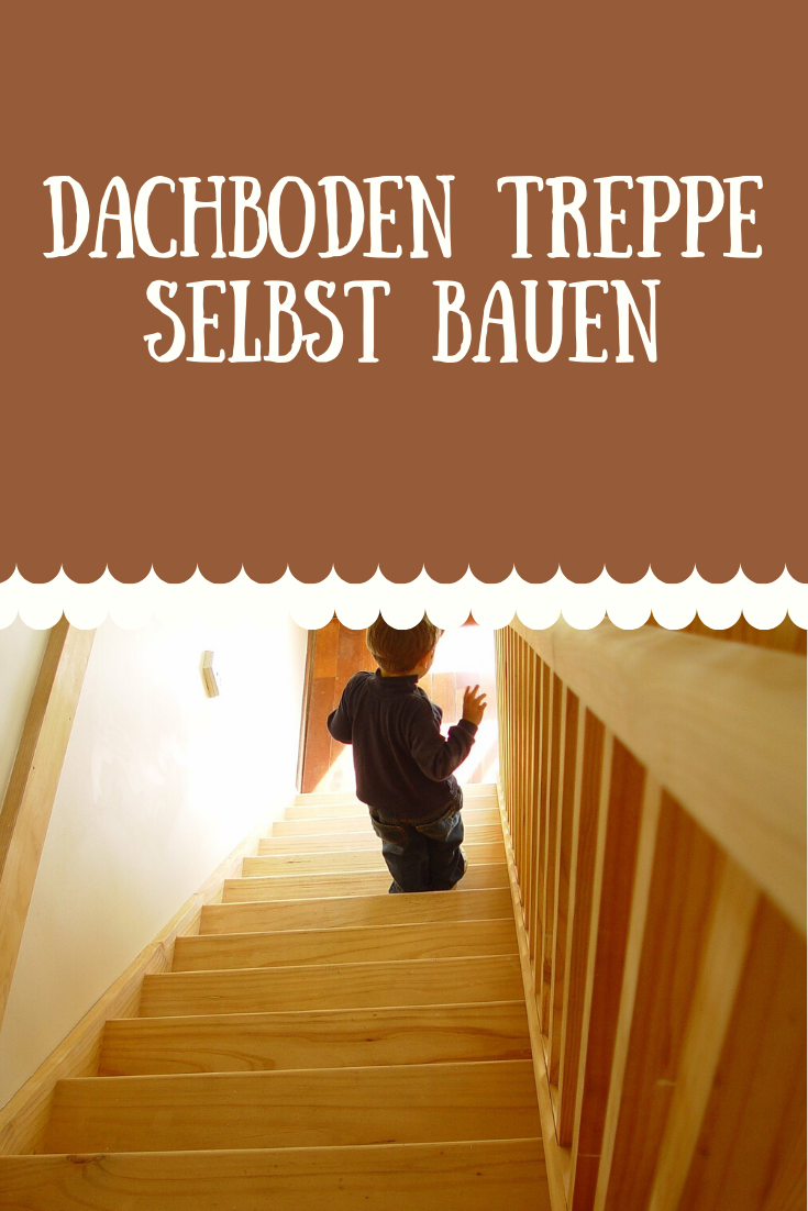 Dachboden Treppe selbst bauen